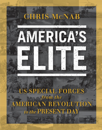 America's Elite: US Special Forces from the American Revolution to the Present Day by