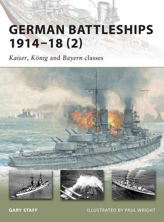 German Battleships 1914-18 (2) by Gary Staff
