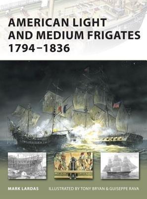 American Light and Medium Frigates 1794-1836 by