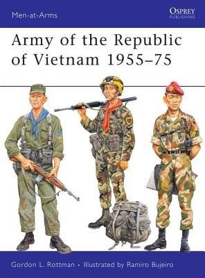 Army of the Republic of Vietnam 1955-75 by Gordon L. Rottman