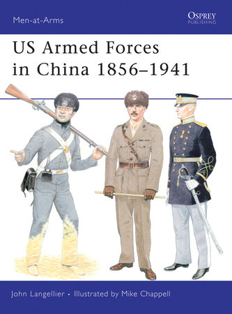 US Armed Forces in China 1856-1941 by
