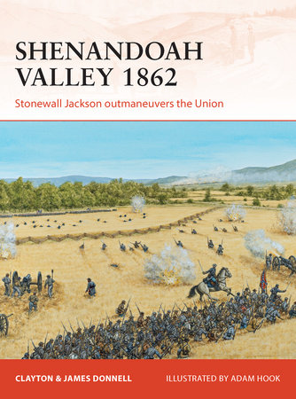 Shenandoah Valley 1862 by Clayton Donnell and James Donnell