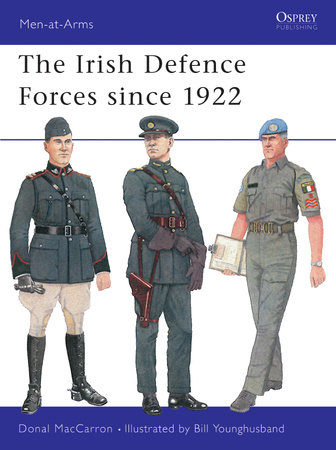 The Irish Defence Forces since 1922 by