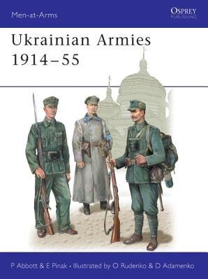 Ukrainian Armies 1914-55 by Peter Abbott