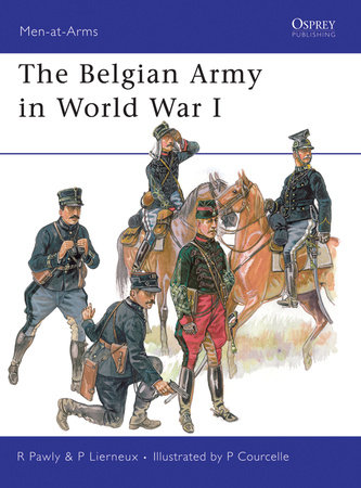 The Belgian Army in World War I by Ronald Pawly
