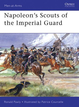 Napoleons Scouts of the Imperial Guard by