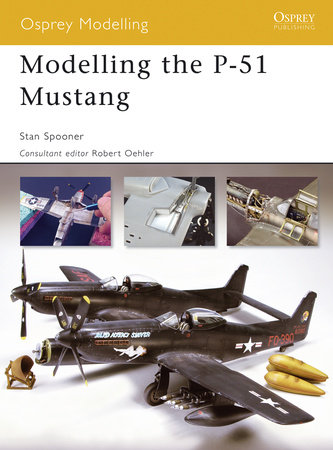 Modelling the P-51 Mustang by Stan Spooner