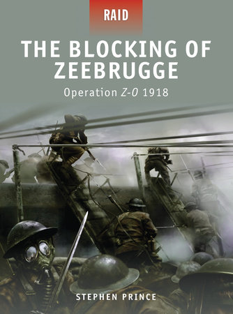 The Blocking of Zeebrugge - Operation Z-O 1918 by