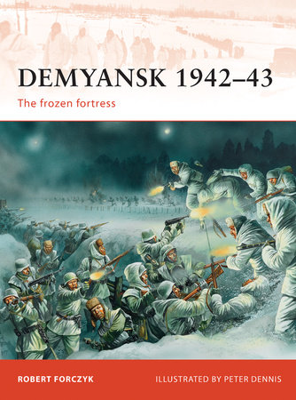 Demyansk 1942-43 by Robert Forczyk
