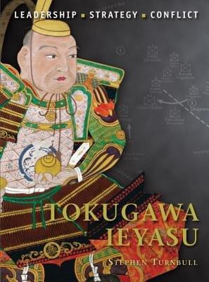 Tokugawa Ieyasu by Stephen Turnbull