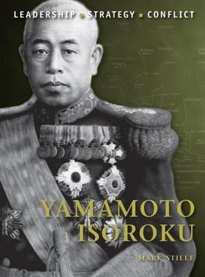 Yamamoto Isoroku by Mark Stille