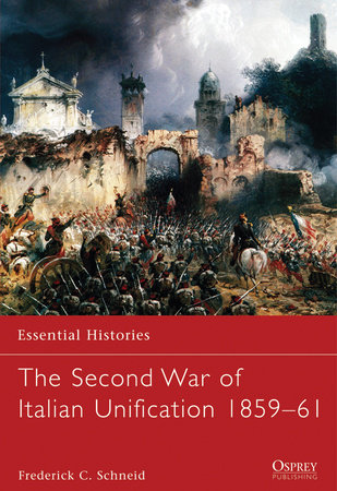 The Second War of Italian Unification 1859-61 by
