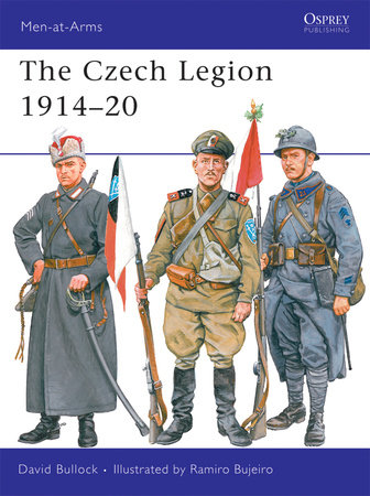 The Czech Legion 1914-20 by David Bullock