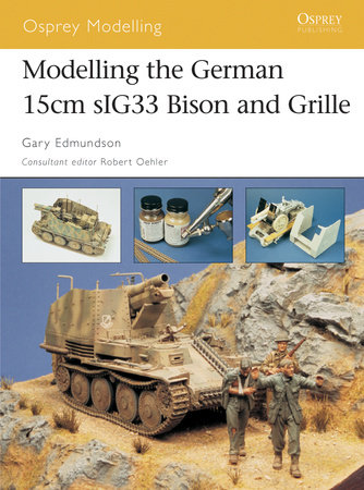 Modelling the German15cm sIG33 Bison and Grille