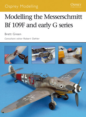Modelling the Messerschmitt Bf 109F and early G series by Brett Green