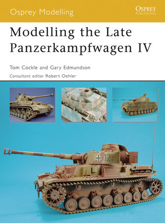 Modelling the Late Panzerkampfwagen IV by Tom Cockle and Gary Edmundson