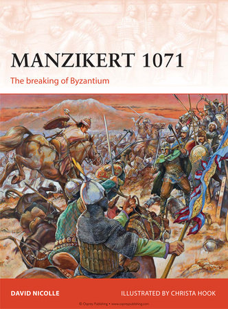 Manzikert 1071 by David Nicolle