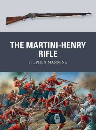 The Martini-Henry Rifle by