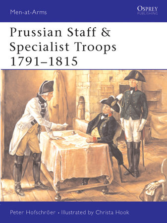 Prussian Staff & Specialist Troops 1791-1815 by