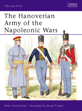 The Hanoverian Army of the Napoleonic Wars by