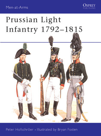 Prussian Light Infantry 1792-1815 by