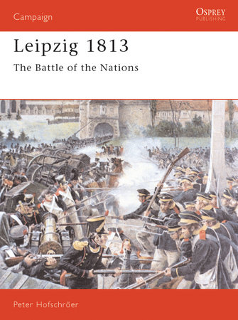 Leipzig 1813 by Peter Hofschroer