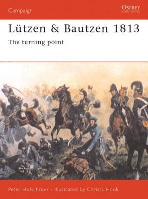 Lützen & Bautzen 1813 by Peter Hofschroer