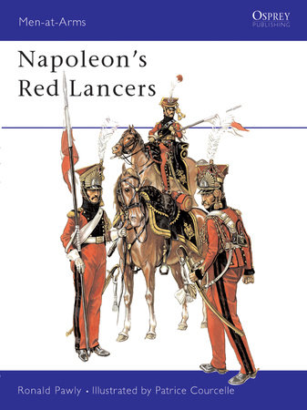 Napoleon's Red Lancers by Ronald Pawly