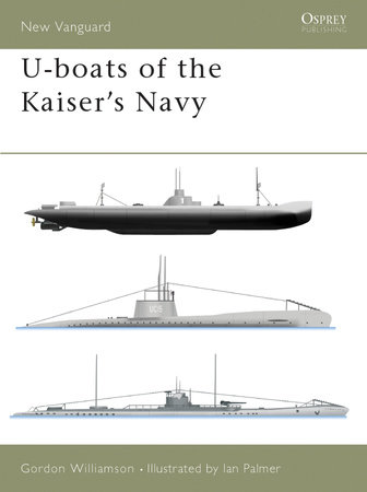 U-boats of the Kaiser's Navy by