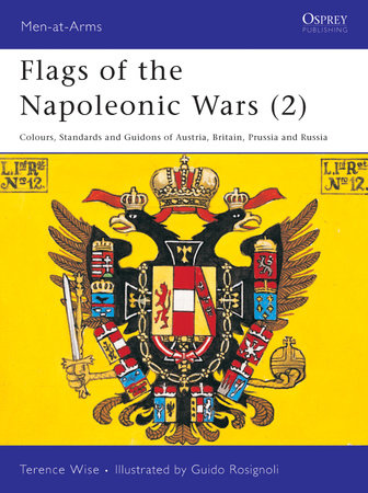 Flags of the Napoleonic Wars (2) by Terence Wise