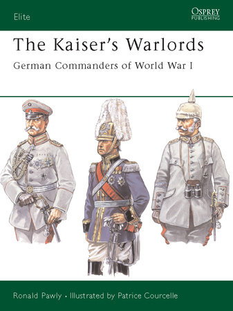 The Kaiser's Warlords by Ronald Pawly