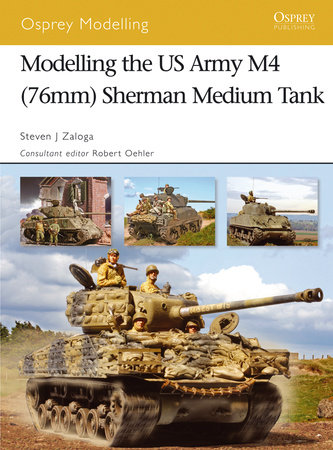 Modelling the US Army M4 (76mm) Sherman Medium Tank