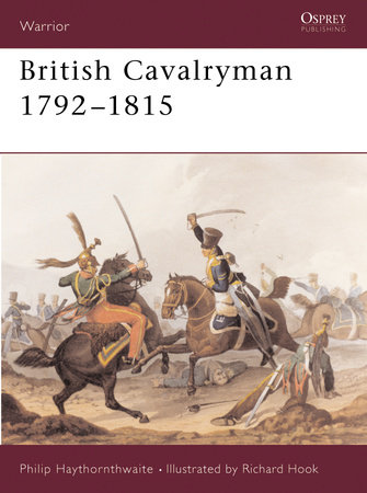 British Cavalryman 1792-1815 by Philip Haythornthwaite