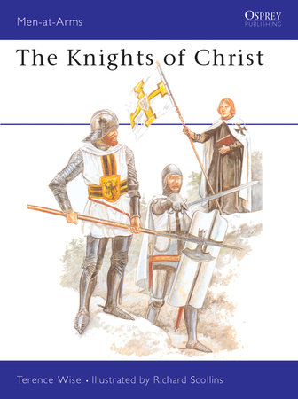 Knights of Christ by Terence Wise