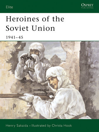 Heroines of the Soviet Union 1941-45 by