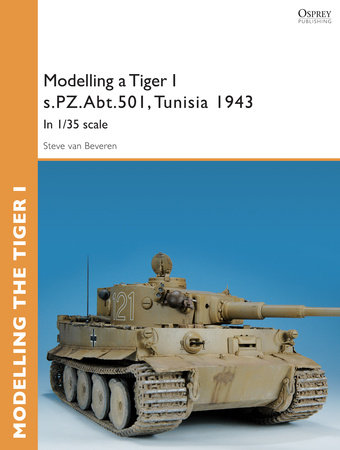 Modelling a Tiger I s.PZ.Abt.501, Tunisia 1943 by