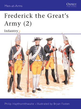 Frederick the Great's Army (2) by Philip Haythornthwaite