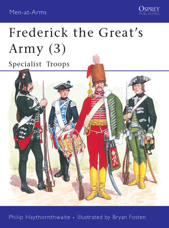 Frederick the Great's Army (3) by Philip Haythornthwaite