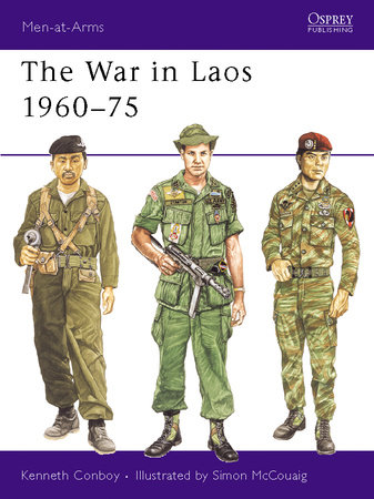 The War in Laos 1960-75 by Kenneth Conboy