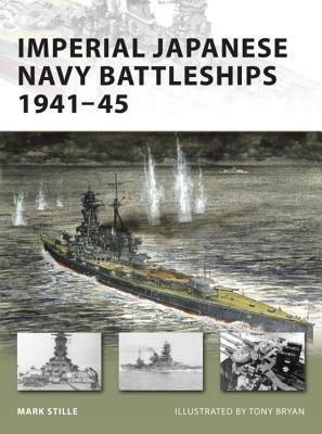 Imperial Japanese Navy Battleships 1941-45 by Mark Stille
