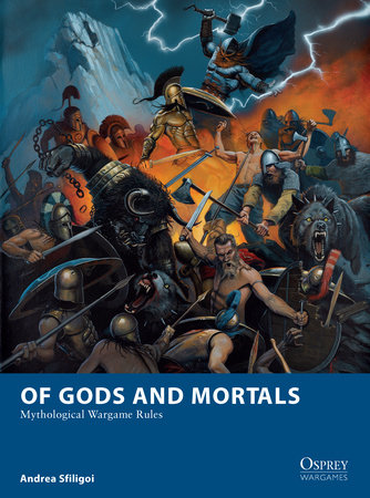 Of Gods and Mortals - Mythological Wargame Rules by Andrea Sfiligoi