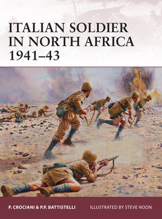 Italian Soldier in North Africa 1941-43 by Pier Paolo Battistelli and Piero Crociani