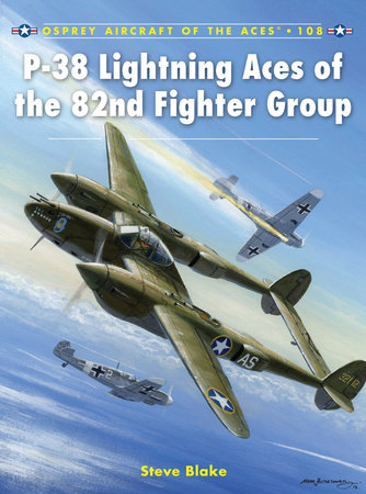 P-38 Lightning Aces of the 82nd Fighter Group by