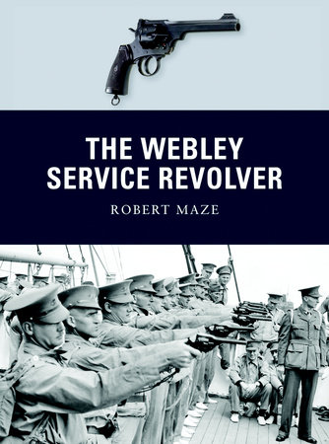The Webley Service Revolver by Robert Maze