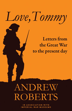 Love, Tommy: Letters Home, from the Great War to the Present Day by
