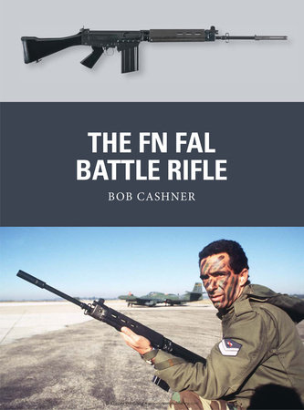 The FN FAL Battle Rifle by Robert Cashner