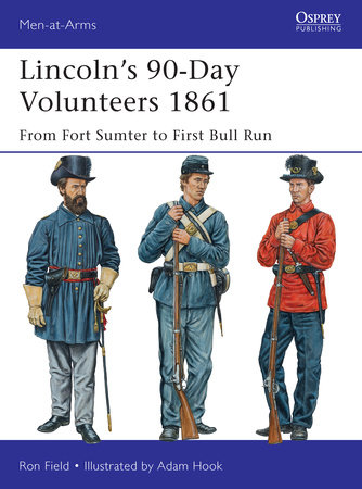 Lincoln's 90-Day Volunteers 1861 by Ron Field
