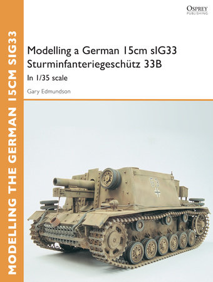 Modelling a German 15cm sIG33 Sturminfanteriegeschütz 33B