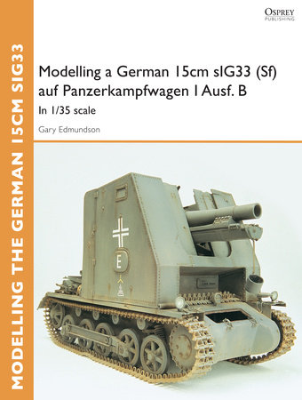 Modelling a German 15cm sIG33(Sf) auf Panzerkampfwagen I Ausf.B by