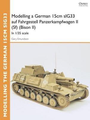 Modelling a German 15cm sIG33 auf Fahrgestell Panzerkampfwagen II (Sf) (Bison II) by